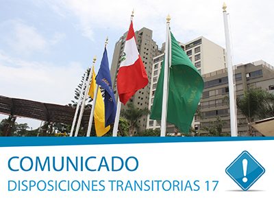Comunicado: Disposiciones Transitorias 17